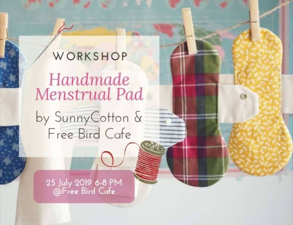 Handmade Menstrual Pad Workshop (25 July 2019 @FREE BIRD CAFE)