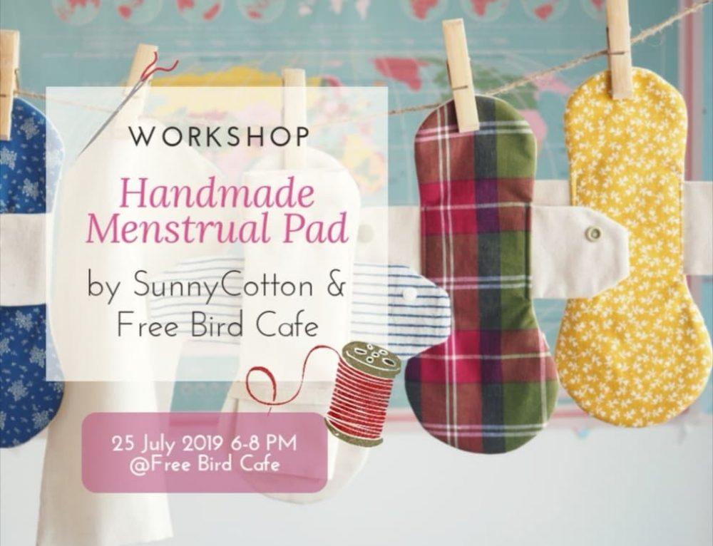 Handmade Menstrual Pad Workshop (25 July 2019 @FREE BIRD CAFE)